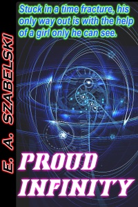 Proud Infinity https://smile.amazon.com/Proud-Infinity-VayneLine-E-Szabelski-ebook/dp/B01MTB19WD